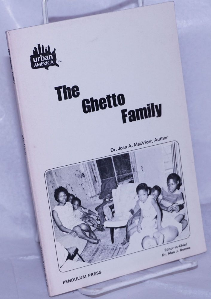 The ghetto family. Joan A. MacVicar.