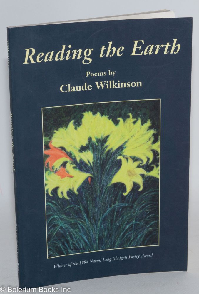 Reading the earth; poems. Claude Wilkinson.