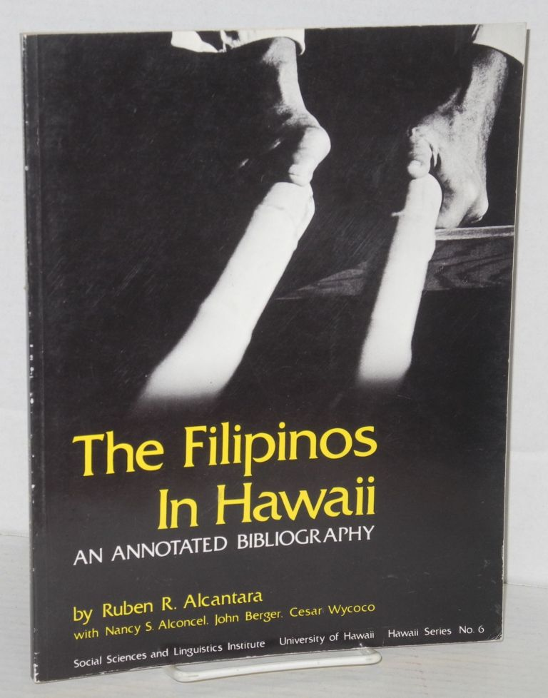 The Filipinos in Hawaii; an annotated bibliography. Ruben R. Alcantara, et. al
