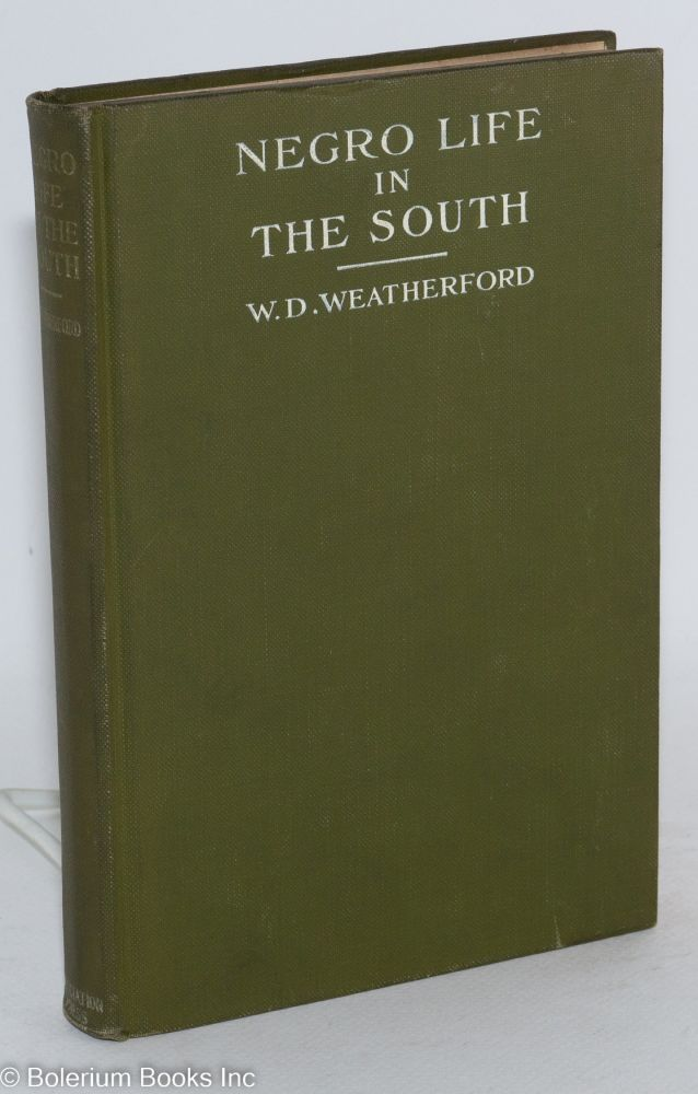 Negro life in the south; present conditions and needs. Willis Duke Weatherford.