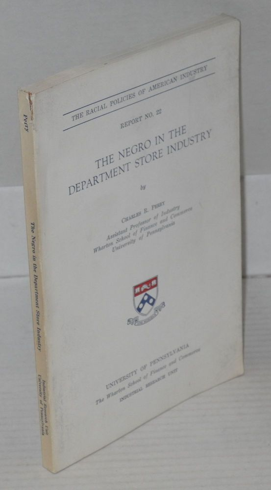 The Negro in the department store industry. Charles R. Perry.