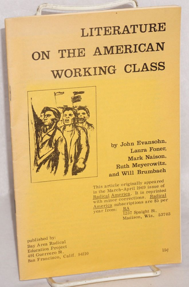Literature on the American working class. John Evansohn, , Ruth Meyerowitz, Mark Naison, Laura Foner, Will Brumbach.