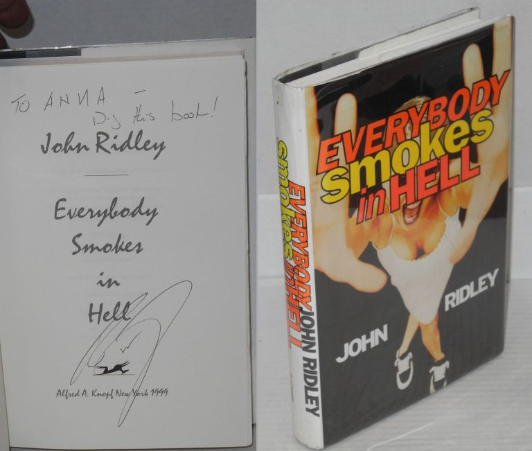 Everybody smokes in hell. John Ridley.