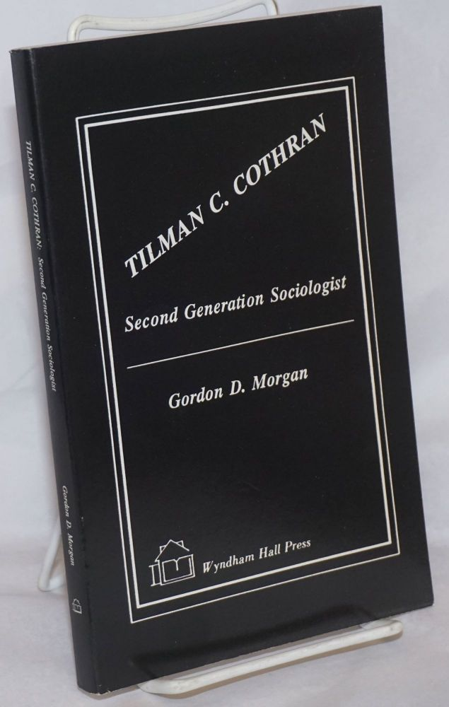 Tilman C. Cothran, second generation sociologist. Gordon D. Morgan.
