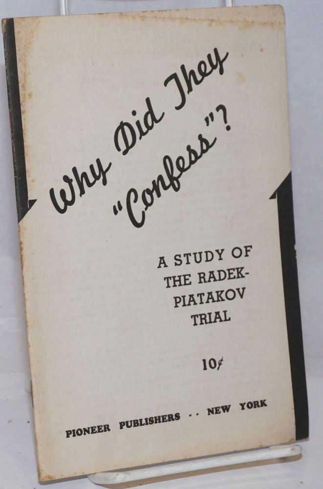 """Why did they """"confess""""? A study of the Radek-Piatakov trial. Introduction by James Burnham"""