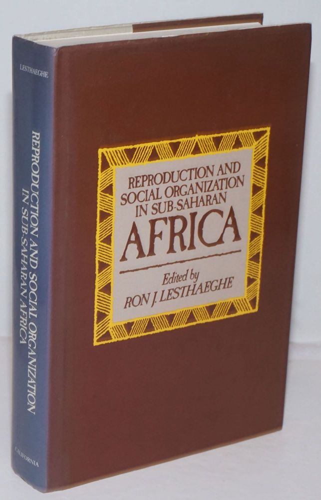 Reproduction and social organization in Sub-Saharan Africa. Ron J. Lesthaeghe.