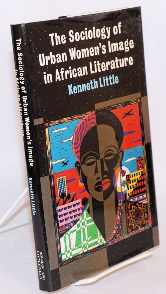 The Sociology of Urban Women's Image in African Literature. Kenneth Little.