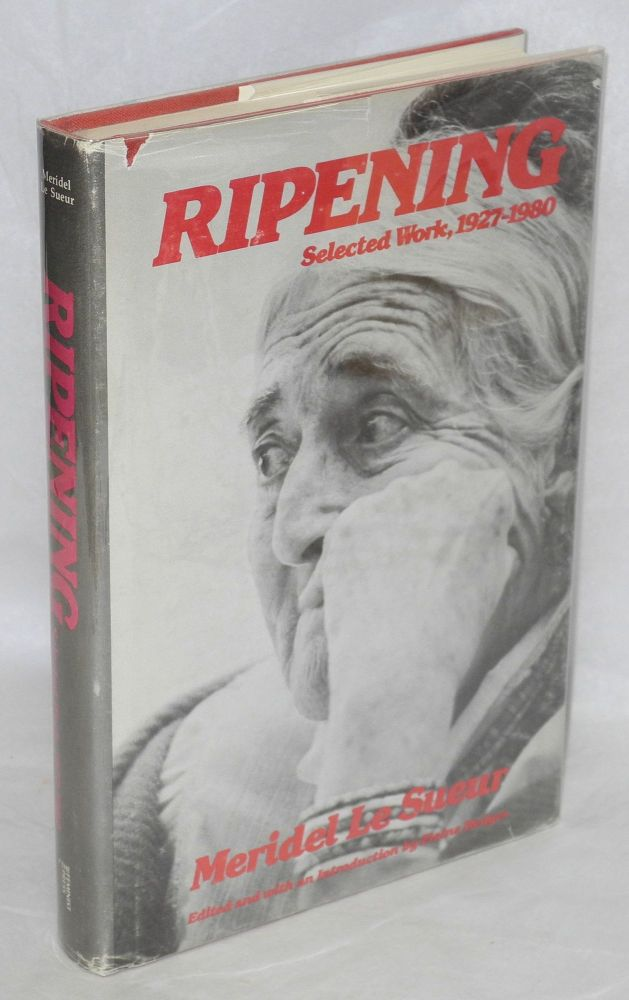 Ripening, selected work, 1927-1980. Edited and with an introduction by Elaine Hedges. Meridel Le Sueur.