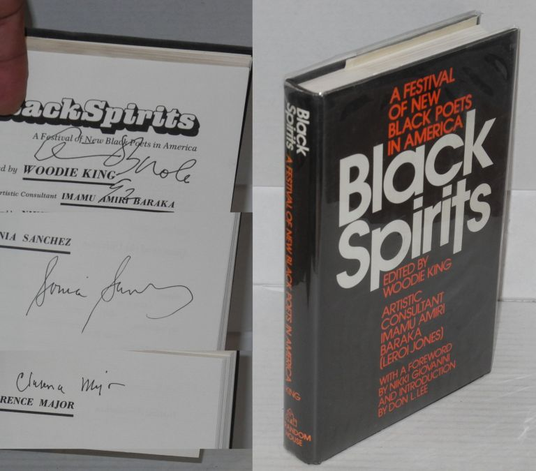 Black spirits: a festival of new black poets in America. Artistic consultant Imamu Amiri Baraka, foreword by Nikke Giovanni, introduction by Don L. Lee. Woodie King, ed, Jr.