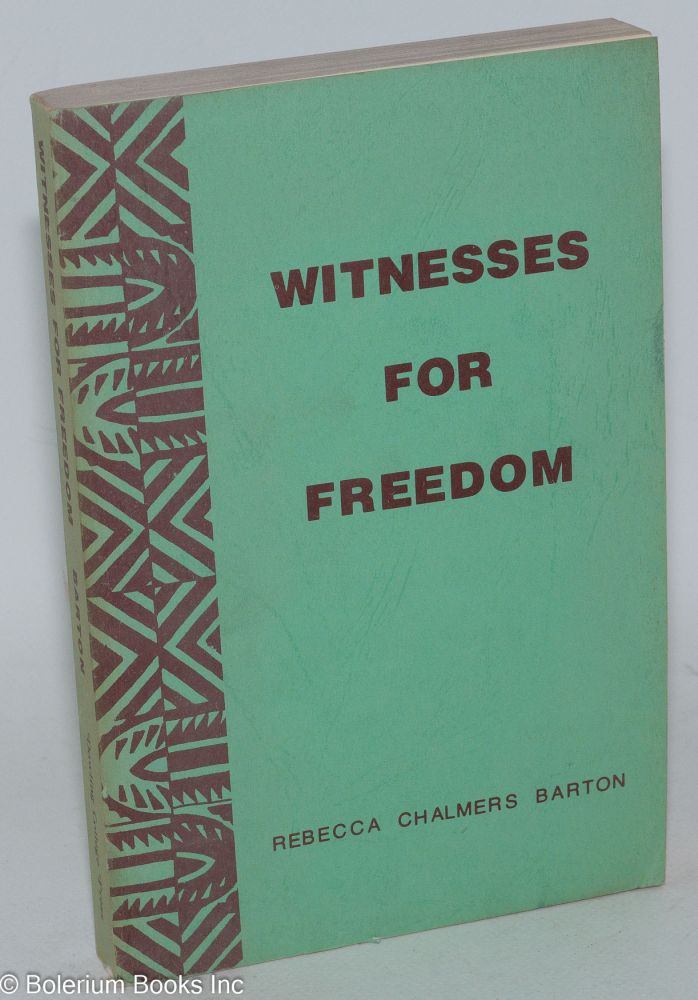 Witnesses for freedom; Negro Americans in autobiography. Rebecca Chalmers Barton.