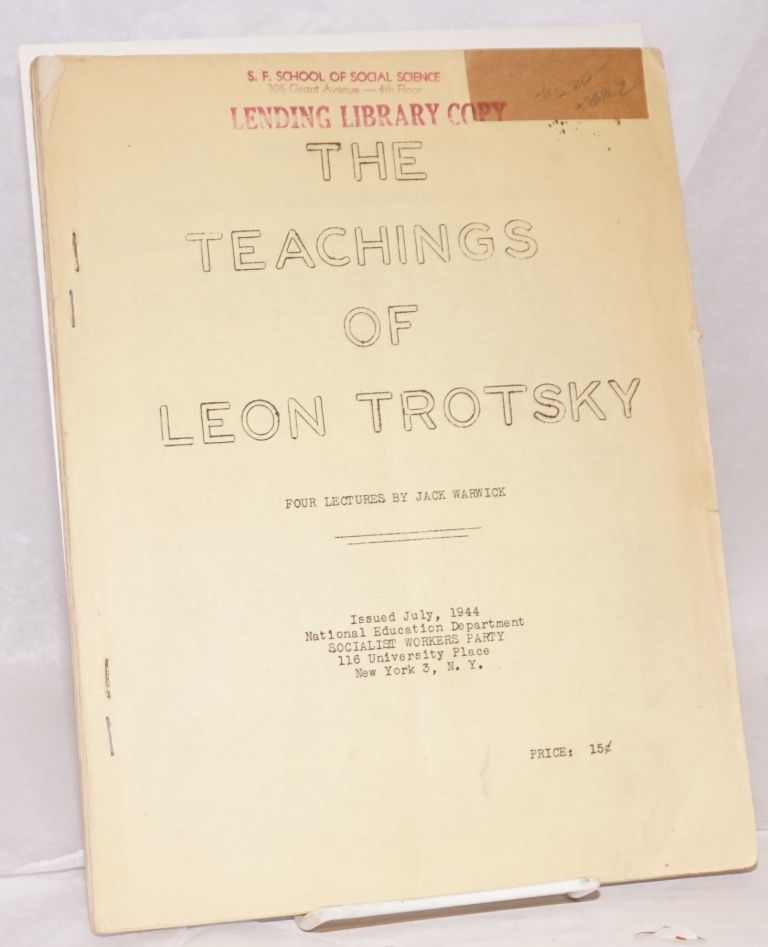 The teachings of Leon Trotsky, four lectures. Jack Warwick.