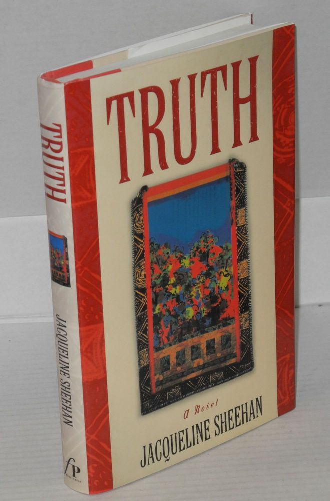 Truth; a novel. Jacqueline Sheehan.