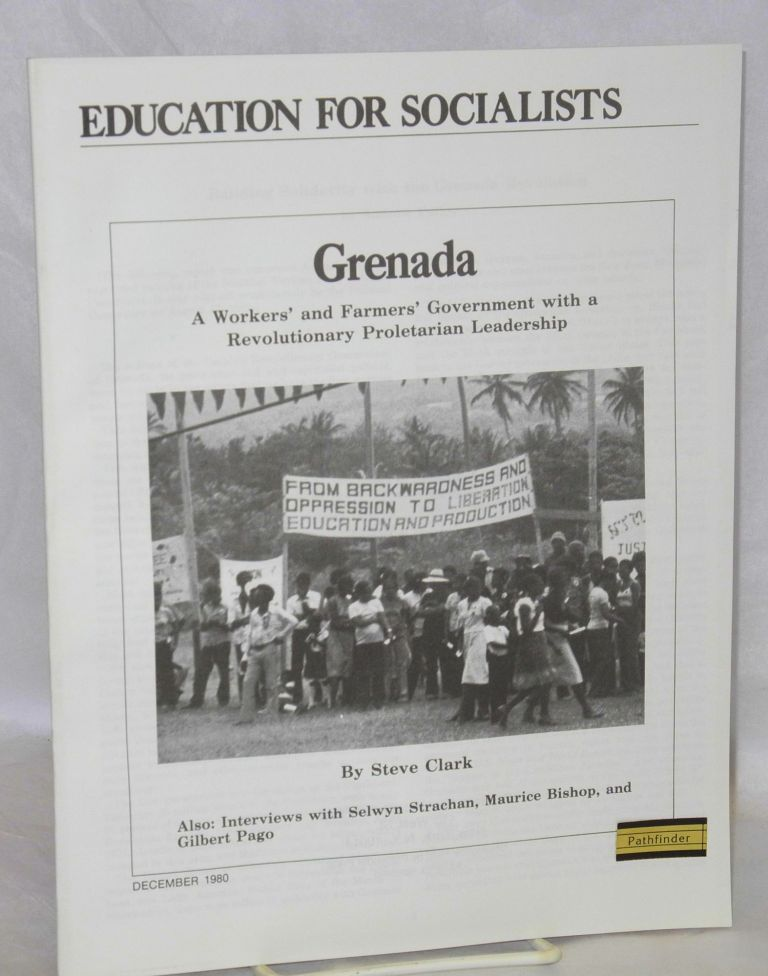 Grenada; a workers' and farmers' government with a revolutionary proletarian leadership. Also: interviews with Selwyn Strachan, Maurice Bishop, and Gilbert Pago. Steve Clark.