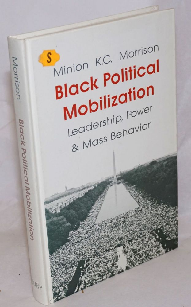 Black political mobilization; leadership, power, and mass behavior. Minion K. C. Morrison.