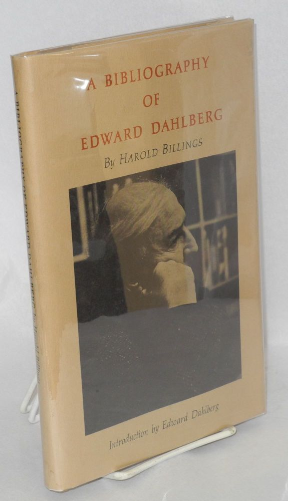 A bibliography of Edward Dahlberg. Introduction by Edward Dahlberg. Harold Billings.