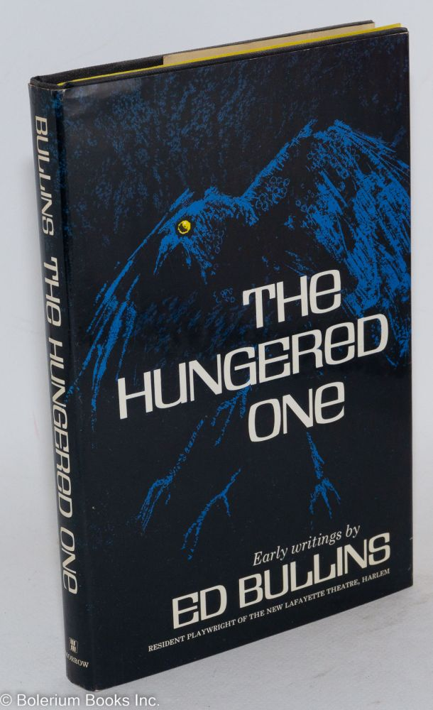 The Hungered one; early writings. Ed Bullins.