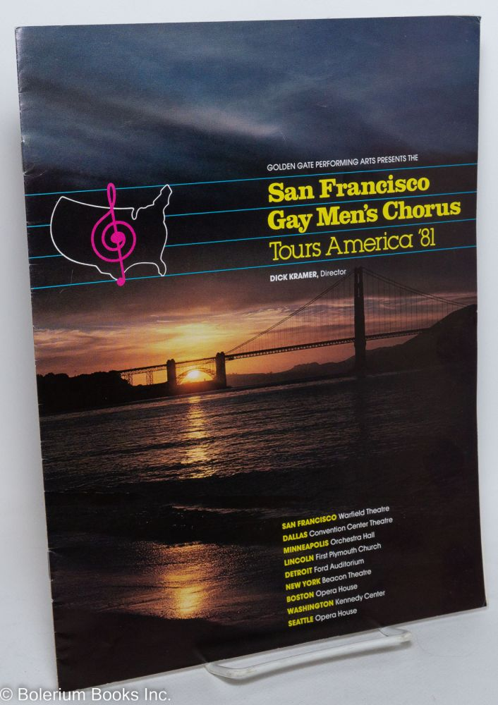 Golden Gate Performing Arts presents the San Francisco Gay Men's Chorus Tours America '81. San Francisco Gay Men's Chorus.