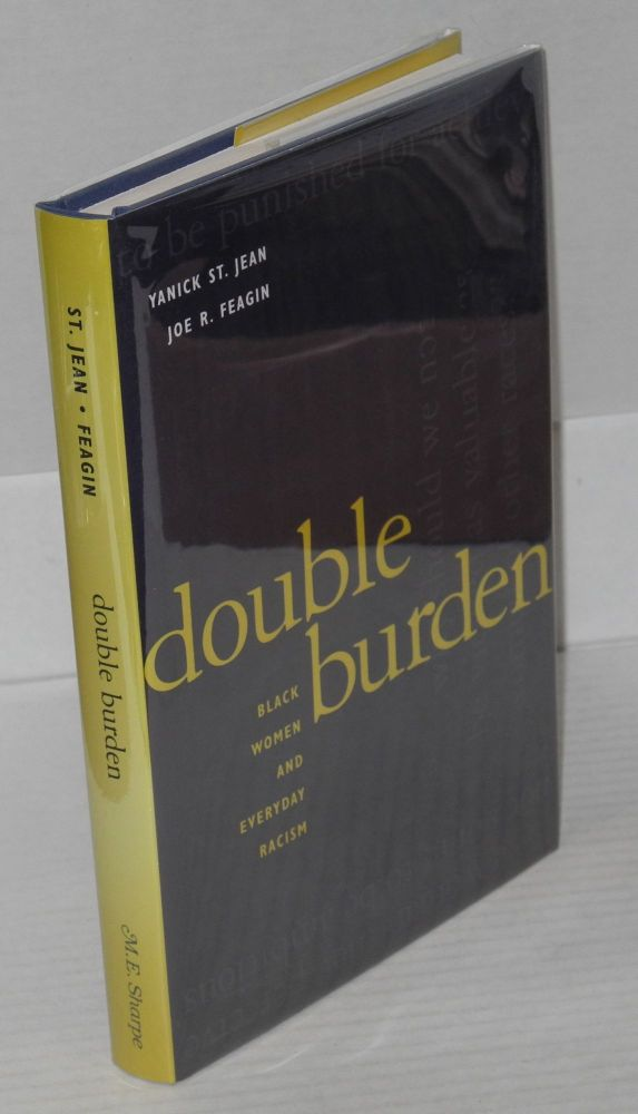 Double burden; black women and everyday racism. Yanick St. Jean, Joe R. Feagin.