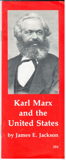 Karl Marx and the United States. James E. Jackson.
