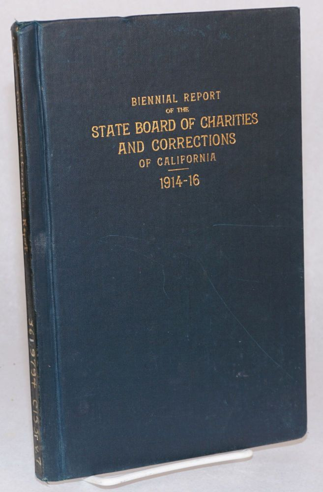 Seventh biennial report of the state board of charities and corrections of the state of California from July 1, 1914, to June 30, 1916