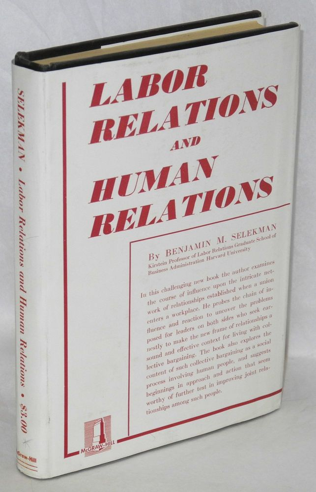 Labor relations and human relations. Benjamin M. Selekman.