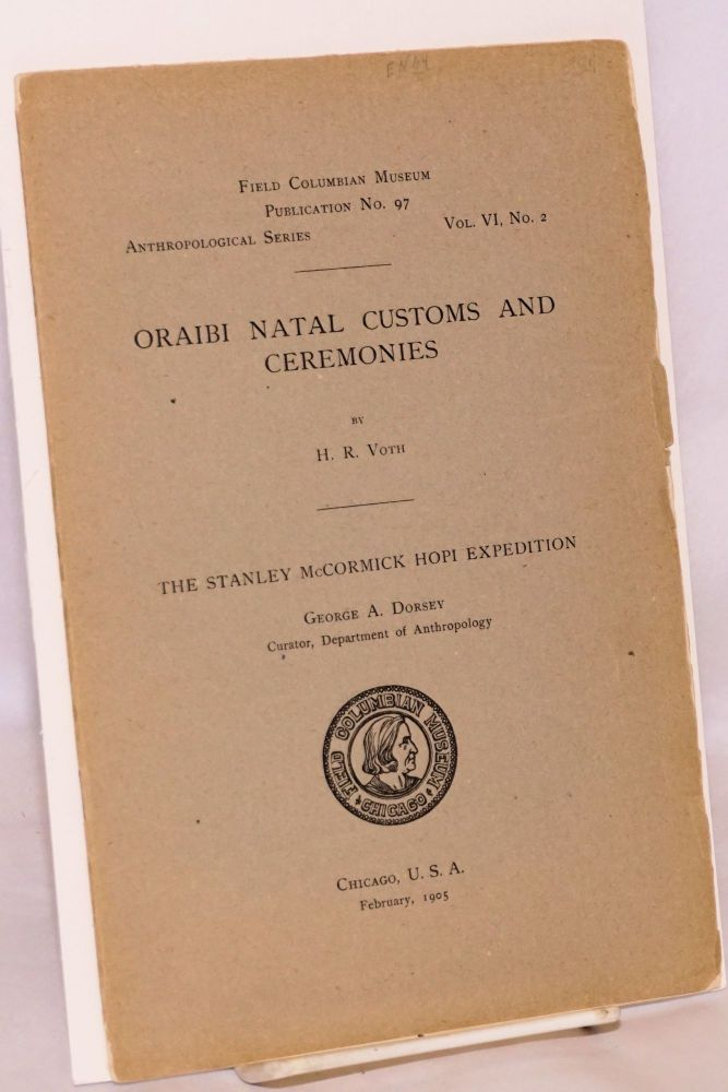 Oraibi natal customs and ceremonies / The Stanley McCormick Hopi expedition. H. R. Voth.