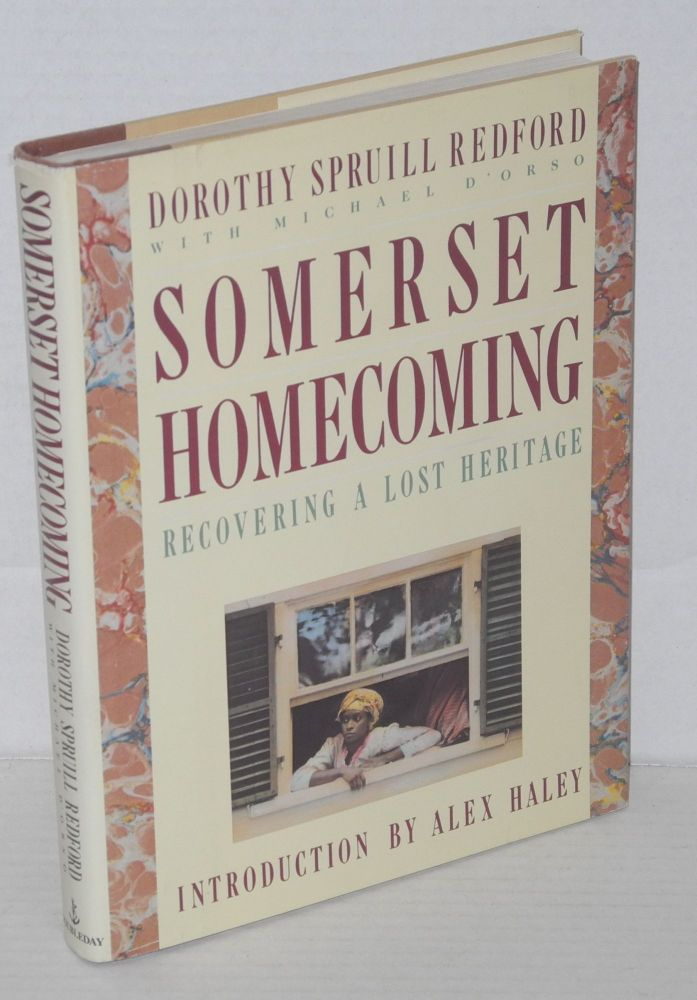 Somerset homecoming; recovering a lost heritage. Introduction by Alex Haley. Dorothy Spruill Redford, , Michael D'Orso.