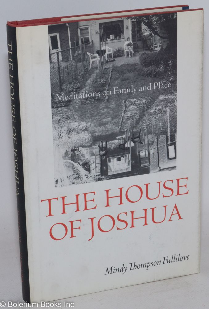 The house of Joshua; meditations on family and place. Mindy Thompson Fullilove.