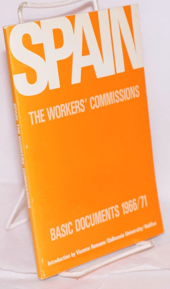 Spain; the workers' commissions, basic documents 1966/71, translated by Vicente Romano, Peter Turton and Gloria Montero, edited by David Fulton