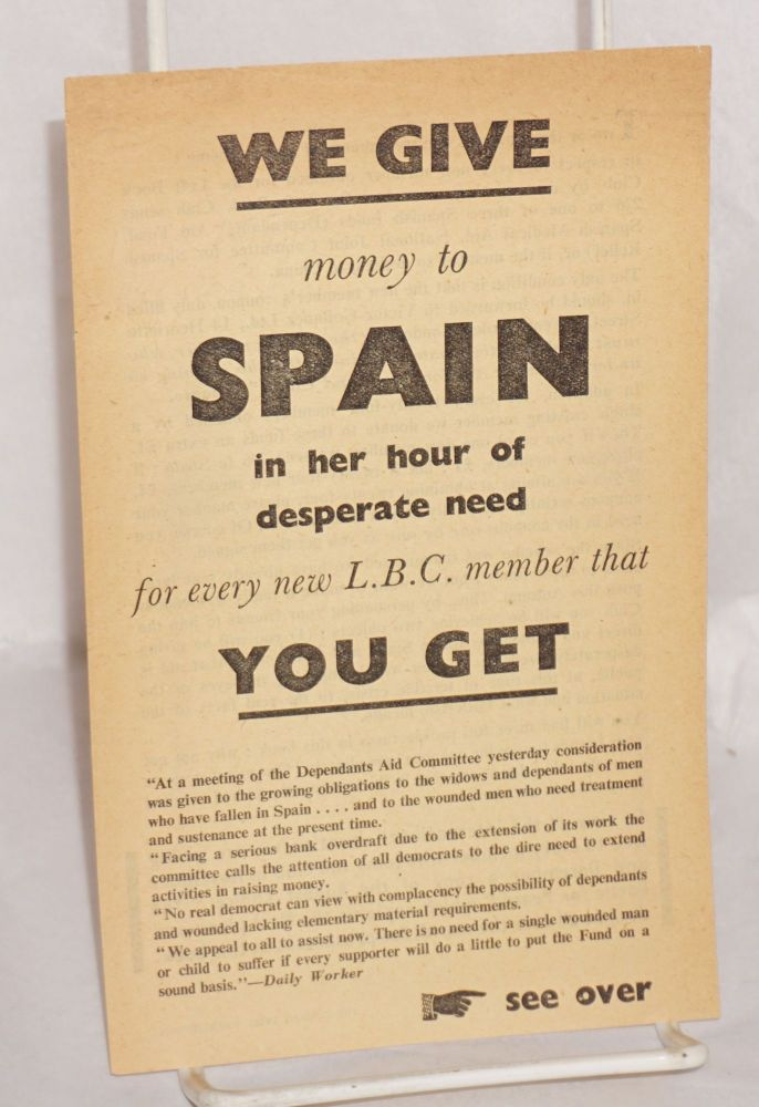 We give money to Spain in her hour of desperate need for every new L.B.C. member that you get. Left Book Club.