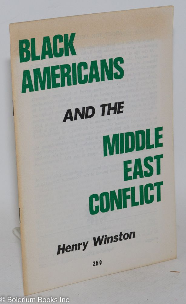 Black Americans and the Middle East conflict. Henry Winston.