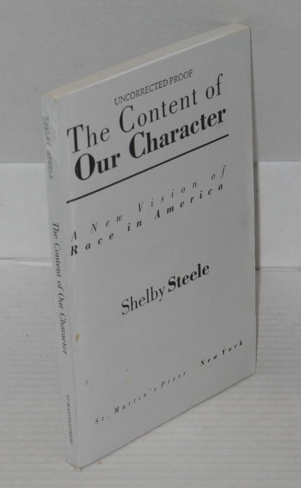 The content of our character; a new vision of race in America. Shelby Steele.
