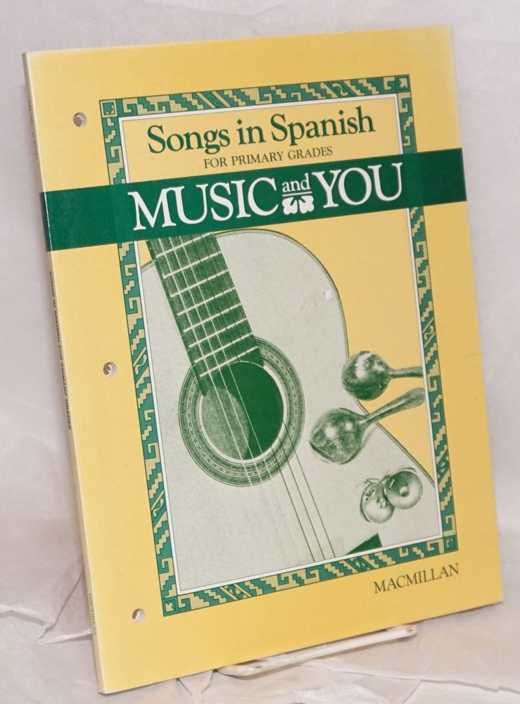Music and you: songs in Spanish for primary grades. Mollie Tower, et. al.