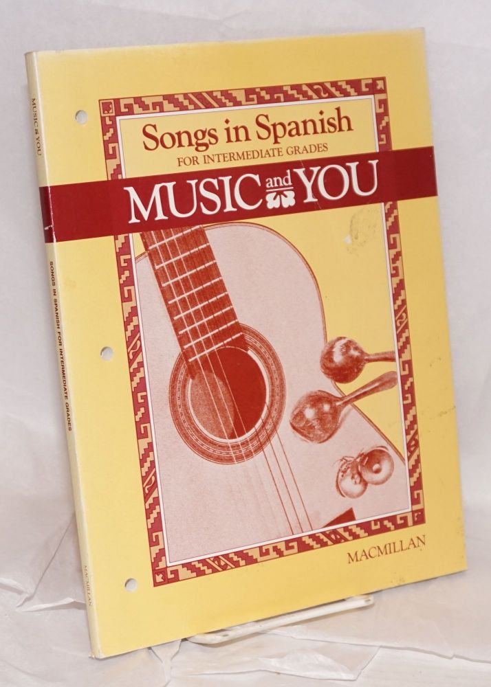 Music and You: songs in Spanish for intermediate grades. Mollie Tower, et. al.