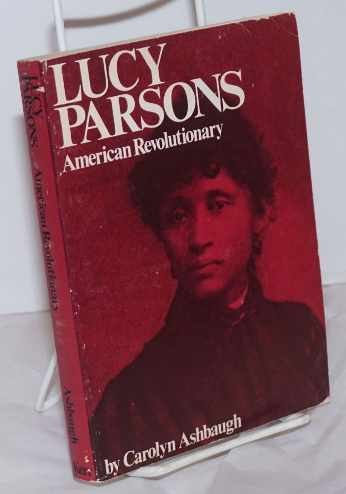 Lucy Parsons, American revolutionary. Carolyn Ashbaugh.