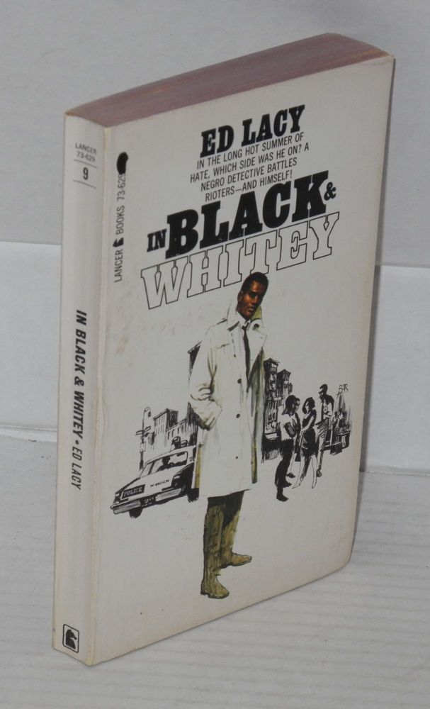 In Black & Whitey, by Ed Lacy [pseud.]. Leonard S. Zinberg, as Ed Lacy.
