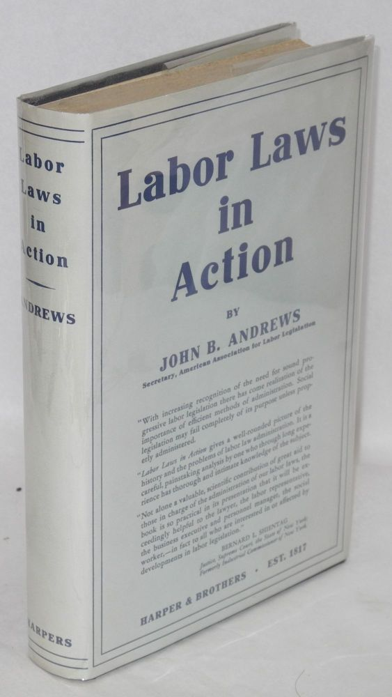 Labor laws in action. John B. Andrews.