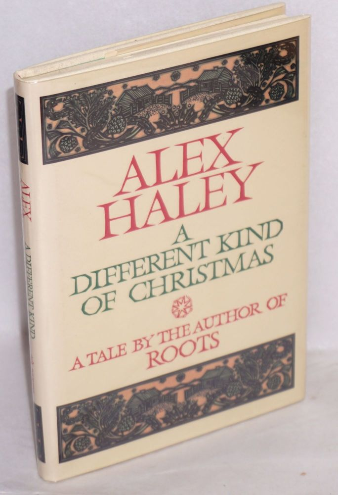 A different kind of Christmas. Alex Haley.