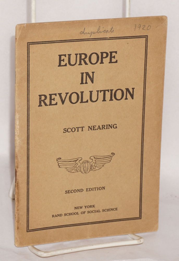 Europe in revolution; a letter from Scott Nearing. Second edition. Scott Nearing.