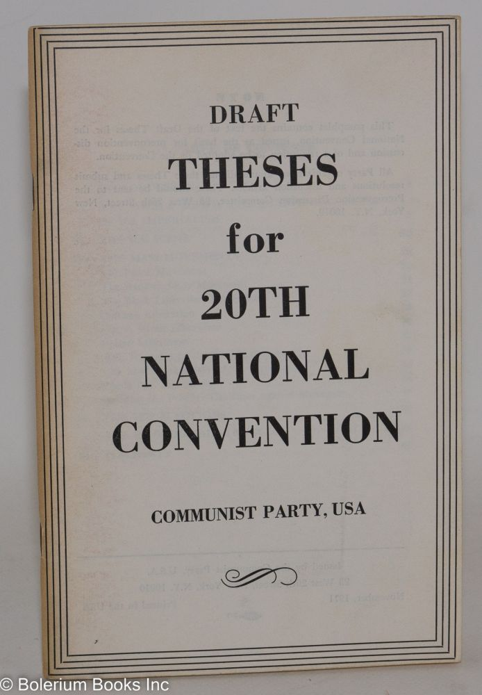 Draft theses for 20th National Convention, Communist Party, USA. USA Communist Party.