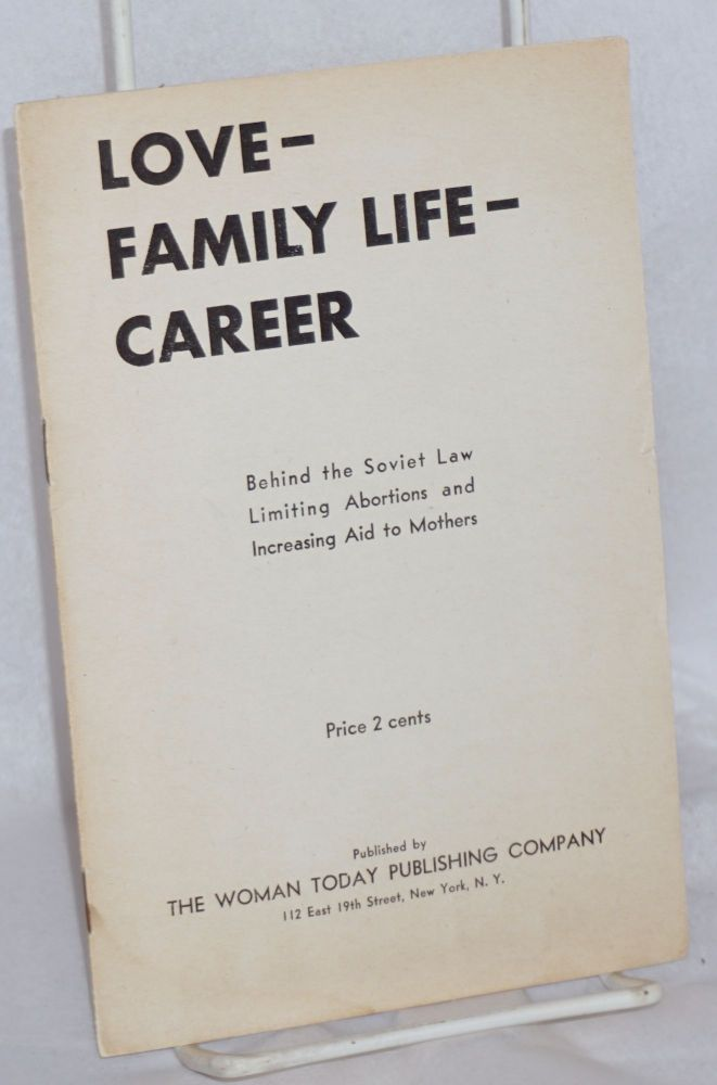 Love - family life - career, behind the Soviet law limiting abortions and increasing aid to mothers
