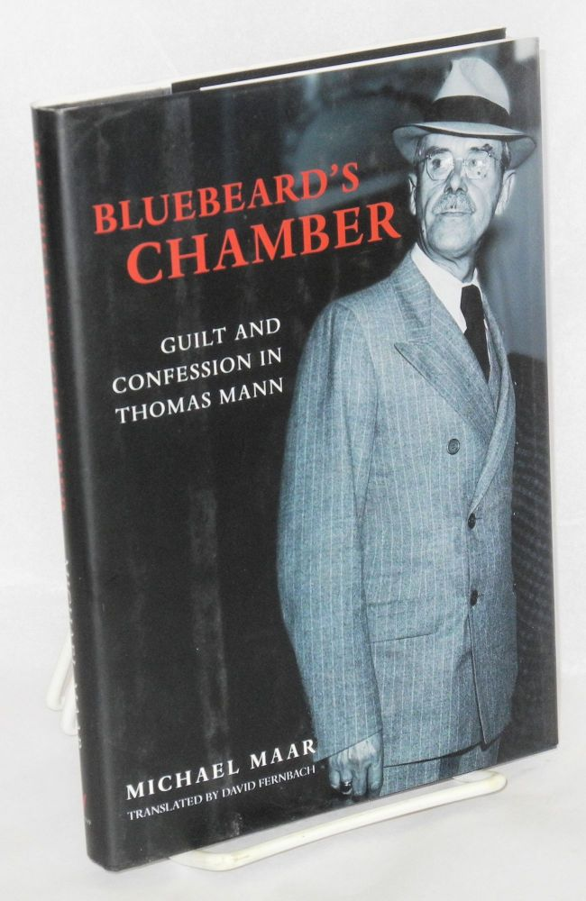 Bluebeard's chamber: guilt and confession in Thomas Mann. Michael Maar, , David Fernbach.