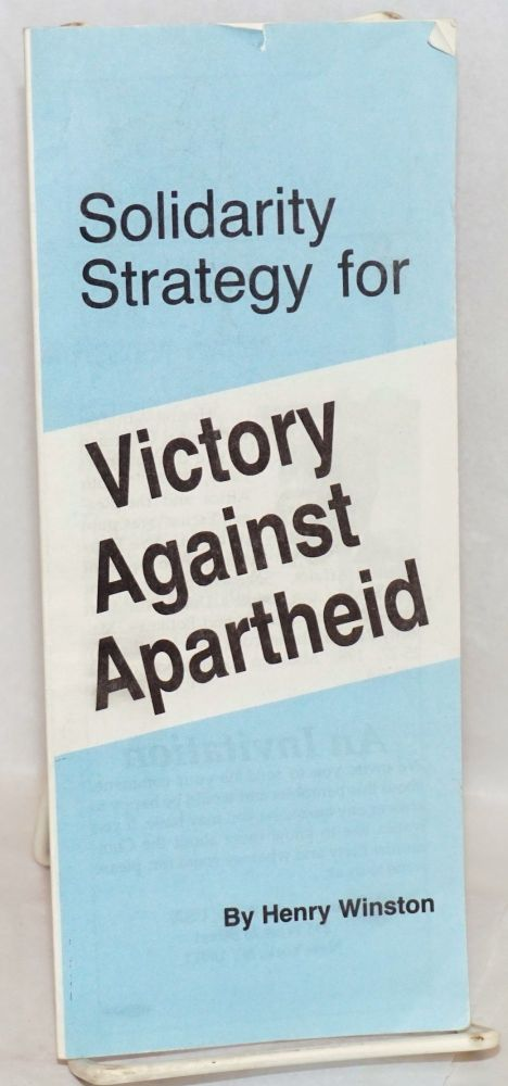 Solidarity strategy for victory against apartheid. Henry Winston.