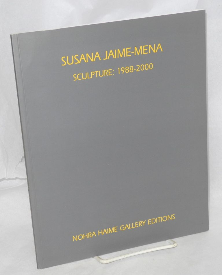 Sculpture: 1998-2000; text by John Yau. Susana Jaime-Mena.