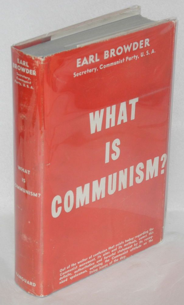 What is Communism? Earl Browder.