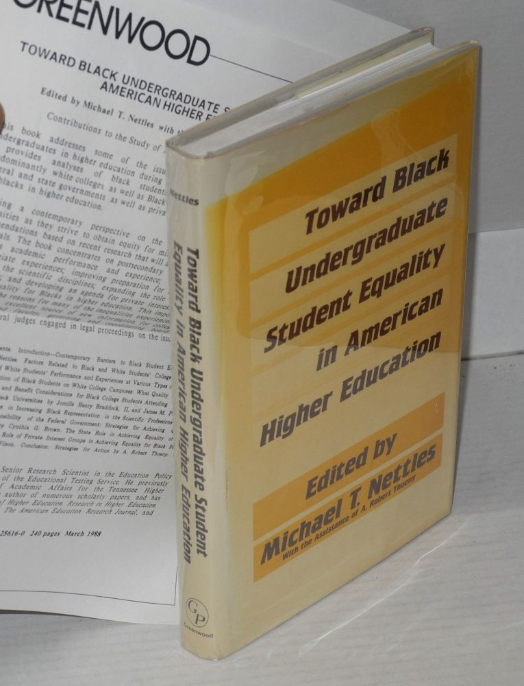 Toward black undergraduate student equality in American higher education. Michael T. Nettles, , ed., the assistance of A. Robert Thoeny.