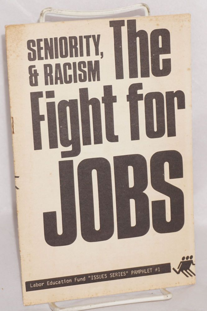 Seniority and racism, the fight for jobs. Fred Gaboury, Roy Kaufman.