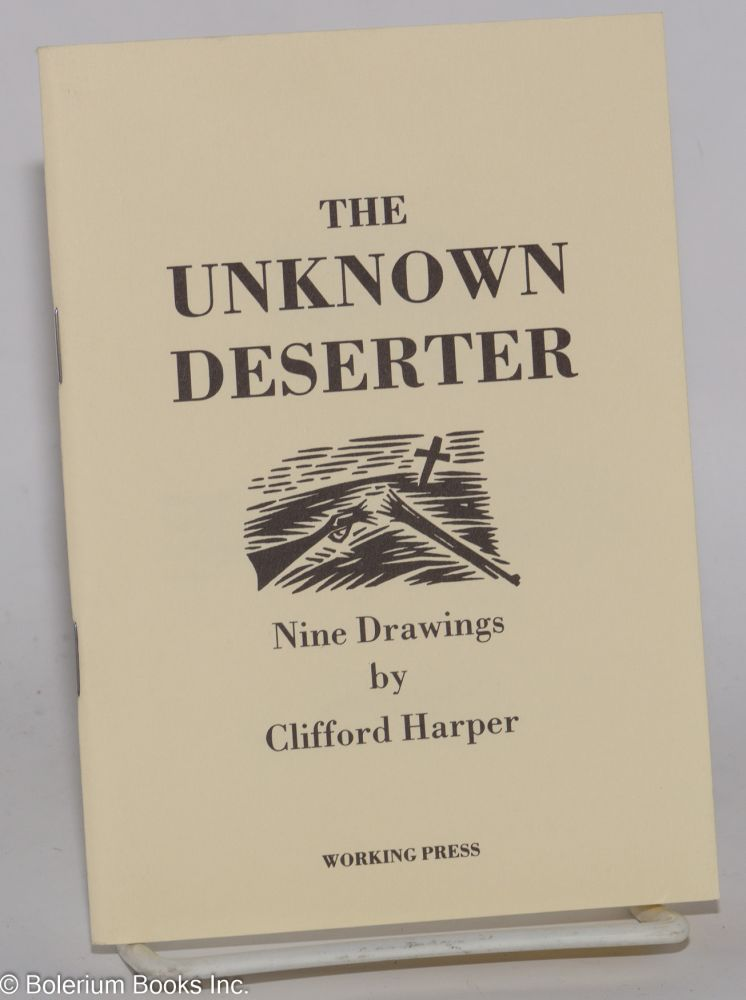The unknown deserter; nine drawings. Clifford Harper.