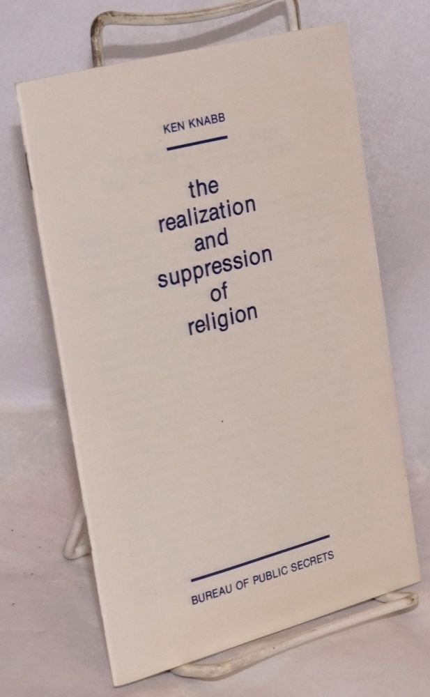 The realization and suppression of religion. Ken Knabb.