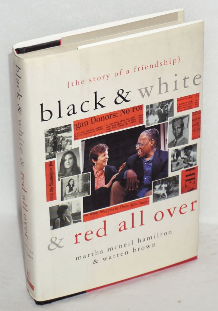Black and white and red all over; the story of a friendship. Martha McNeil Hamilton, Warren Brown.